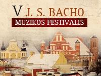 Vilniuje vyks V tarptautinis J. S. Bacho muzikos festivalis
